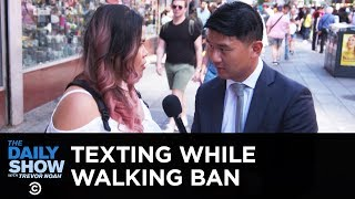 New York's Proposed Ban on Texting While Walking | The Daily Show