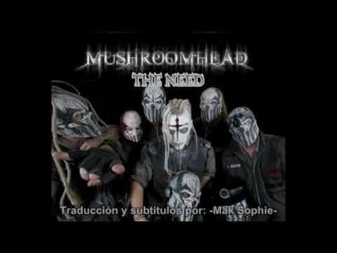 Mushroomhead - The need (Subtitulos en español)