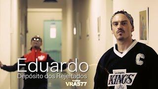 Eduardo - Depósito dos Rejeitados (Clipe Oficial)