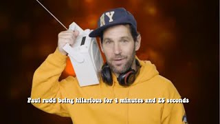Paul rudd being hilarious for 4 minutes and 24 seconds