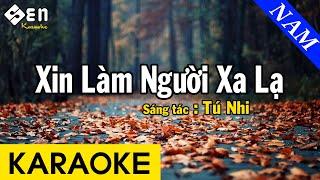 Karaoke Xin Làm Người Xa Lạ Tone Nam Nhạc Sống - Beat Chuẩn