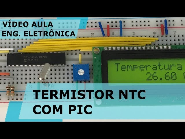 TERMISTOR NTC COM PIC | Vídeo Aula #241