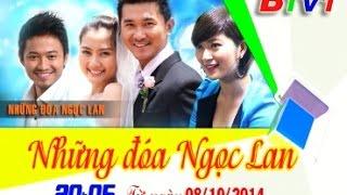 Phim Việt Nam: Những đóa Ngọc Lan (20h05 BTV1 Các Ngày Trong Tuần, Từ 08/10)
