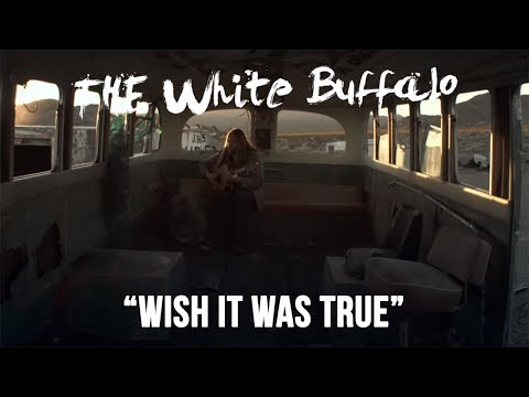 The White Buffalo - Wish It Was True [Official Music Video] - YouTube