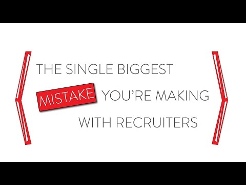 Mistakes Candidates Make With Recruiters