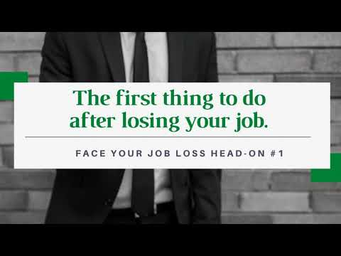 Face Your Job Loss Head-On | The first thing you need to do if you've lost your job.