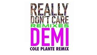 Demi Lovato - Really Don't Care (Cole Plante Remix) (Audio Only)