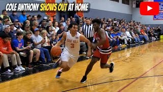 Cole Anthony PLAYS ANGRY! Oak Hill Academy SHOWS OUT At Home