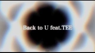 lecca / 「Back to U feat.TEE」-short ver.- リリック・ビデオ
