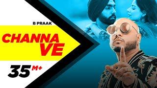 Channa Ve – B Praak – Sufna Video HD