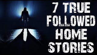 7 TRUE Terrifying & Frightening Followed Home Horror Stories   (Scary Stories)