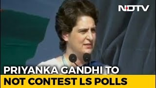 Priyanka Gandhi Vadra Will Not Contest National Elections: Sources