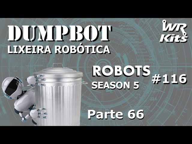 SENSOR FRONTAL TESTE PRÁTICO (DumpBot 66/x) | Robots #116