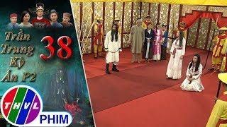 THVL | Trần Trung kỳ án (Phần 2) - Tập cuối[4]: Trần Trung dùng kế khiến Tô Điền phải chịu tội
