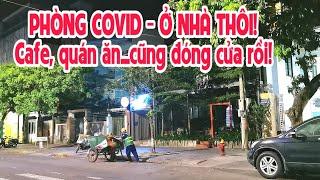 Huế: Ở nhà thôi! Quán Cafe, quán ăn đóng cửa rồi   Closed all coffee shop   Lequang Channel