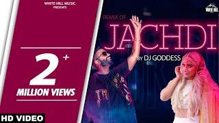 Jachdi Remix – Gagan Kokri Ft Dj Goddess