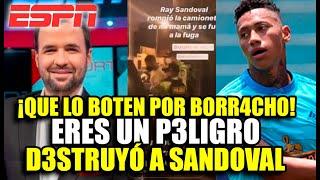 ¡LO D3STROZÓ! PERIODISTA DE ESPN CRITICÓ A RAY SANDOVAL POR B0RRACHO Y  PIDIÓ DUR4 SANCIÓN