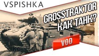 Grosstraktor Krupp - КАК ТАНК?