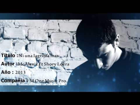 ♥ Ni una lagrima mas - Rap Romantico - McAlexiz Ft Shory Loera ♥