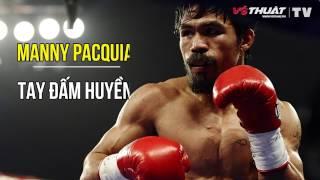 Manny Pacquiao:  Huyền thoại quyền Anh của võ thuật châu Á