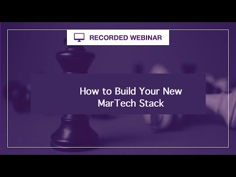 Webinar : How to Build Your New MarTech Stack