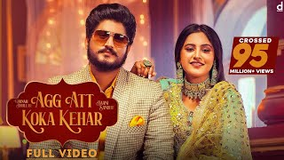 Agg Att Koka Kehar – Gurnam Bhullar Ft Baani Sandhu Video HD