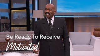 Be Ready To Receive | Motivated