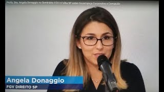 Profa. Dra. Angela Donaggio no Seminário FGV e Folha SP sobre Governança Corporativa e Corrupção