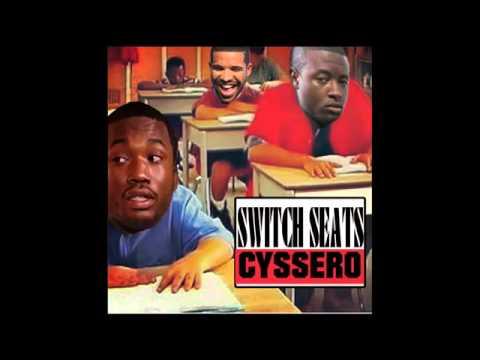 Cyssero - Switch Seats (Meek Mill Diss)