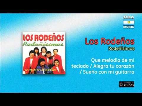 Los Rodeños / Rodeñísimos - Que melodía de mi teclado / Alegra tu corazón