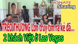 Donate Sharing |TREO THƯỞNG Lớn tr,u,y t,ì,m r,a k,ẻ đ,ã…2 khách Việt ở Las Vegas
