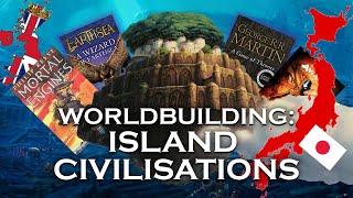 On Worldbuilding — Island Civilisations! [ GoT | Japan | Ghibli ]