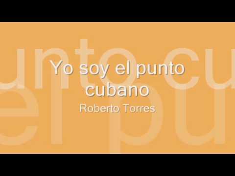 Roberto Torres - Yo soy el punto cubano
