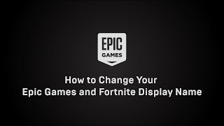 How to Change Your Epic Games Display Name and Fortnite Display Name