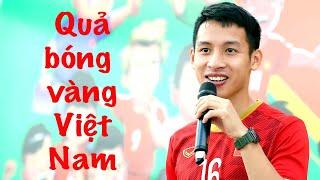 Thăm nhà Hùng Dũng - Quả bóng vàng Việt Nam 2019 ?