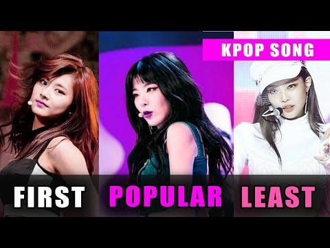 FIRST VS POPULAR VS LEAST KPOP SONG (Girl group .ver