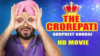 The Crorepati (Full Movie) Gurpreet Ghuggi |Latest Punjabi Movie 2017| New Punjabi Comedy Movie 2017