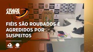 A CAMINHO DA MISSA: Fiéis são roubados e agredidos por suspeitos