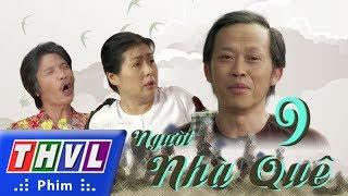 THVL | Người nhà quê - Tập 9