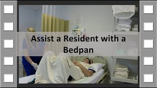 Assist a Resident with a Bedpan CNA Skill NEW