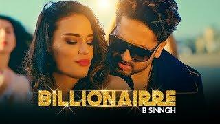Billionairre – B Sinngh
