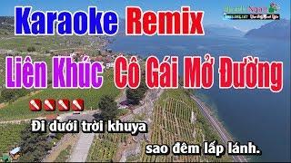 LK Cô Gái Mở Đường Karaoke Remix || Tone Nam - Nhạc Sống Thnah Ngân