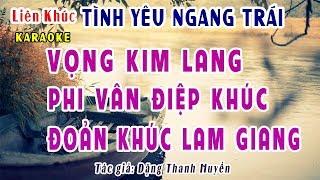 Vọng kim lang - Phi Vân Điệp Khúc - Đoản Khúc Lam Giang | Tình Yêu Ngang Trái