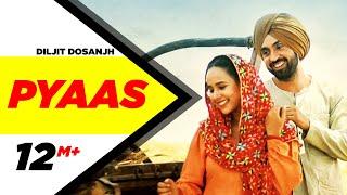 Pyaas – Diljit Dosanjh – Sajjan Singh Rangroot 2018