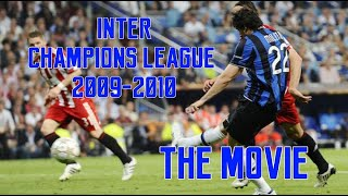 INTER CHAMPIONS LEAGUE 2009-2010 - IL CAMMINO Extended & Remastered (HD) #Triplete #INTER #2010 🔵⚫