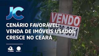 Cenário favorável: Venda de imóveis usados cresce no Ceará