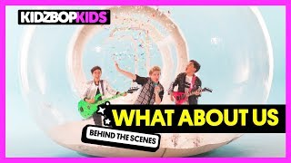 KIDZ BOP Kids - What About Us (Behind The Scenes Official Video) [KIDZ BOP 37]
