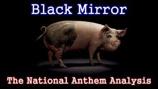Black Mirror Analysis: The National Anthem