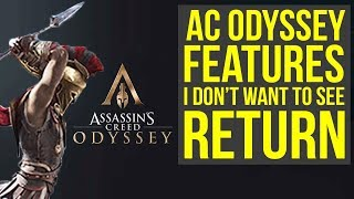 Assassin's Creed Odyssey - Things I Don't Want To See RETURN From AC Origins (AC Odyssey)