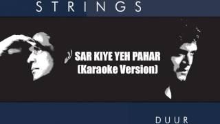 Strings - Sar Kiye Yeh Pahar Karaoke Version